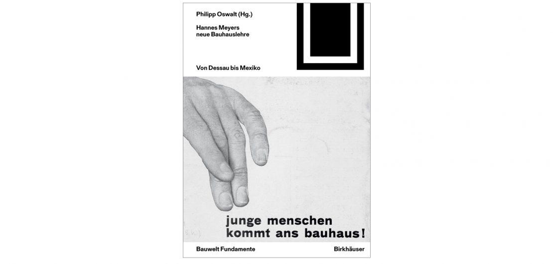 Pünktlich zum Bauhausjubiläum beleuchtet eine Neuerscheinung der Reihe Bauwelt Fundamente Wirken und Wirkung von Hannes Meyer, dem zweiten Bauhausdirektor.