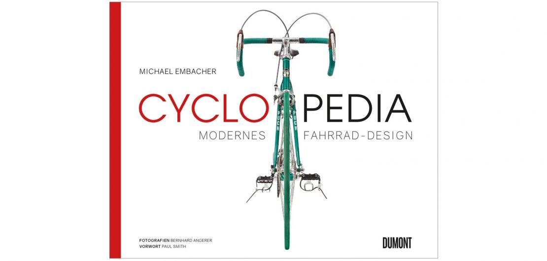 Die Highlights des Fahrrad-Designs der letzten 100 Jahre versammelt das neu erschienene Buch Cyclopedia von Autor, Architekt und Designer Michael Embacher.