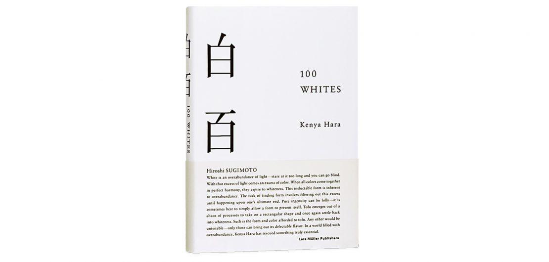 In seinem Buch 100 Whites untersucht der japanische Designer Kenya Hara das Wesen der Farbe Weiß, ihre Rolle im Design sowie ihre philosophische Dimension.